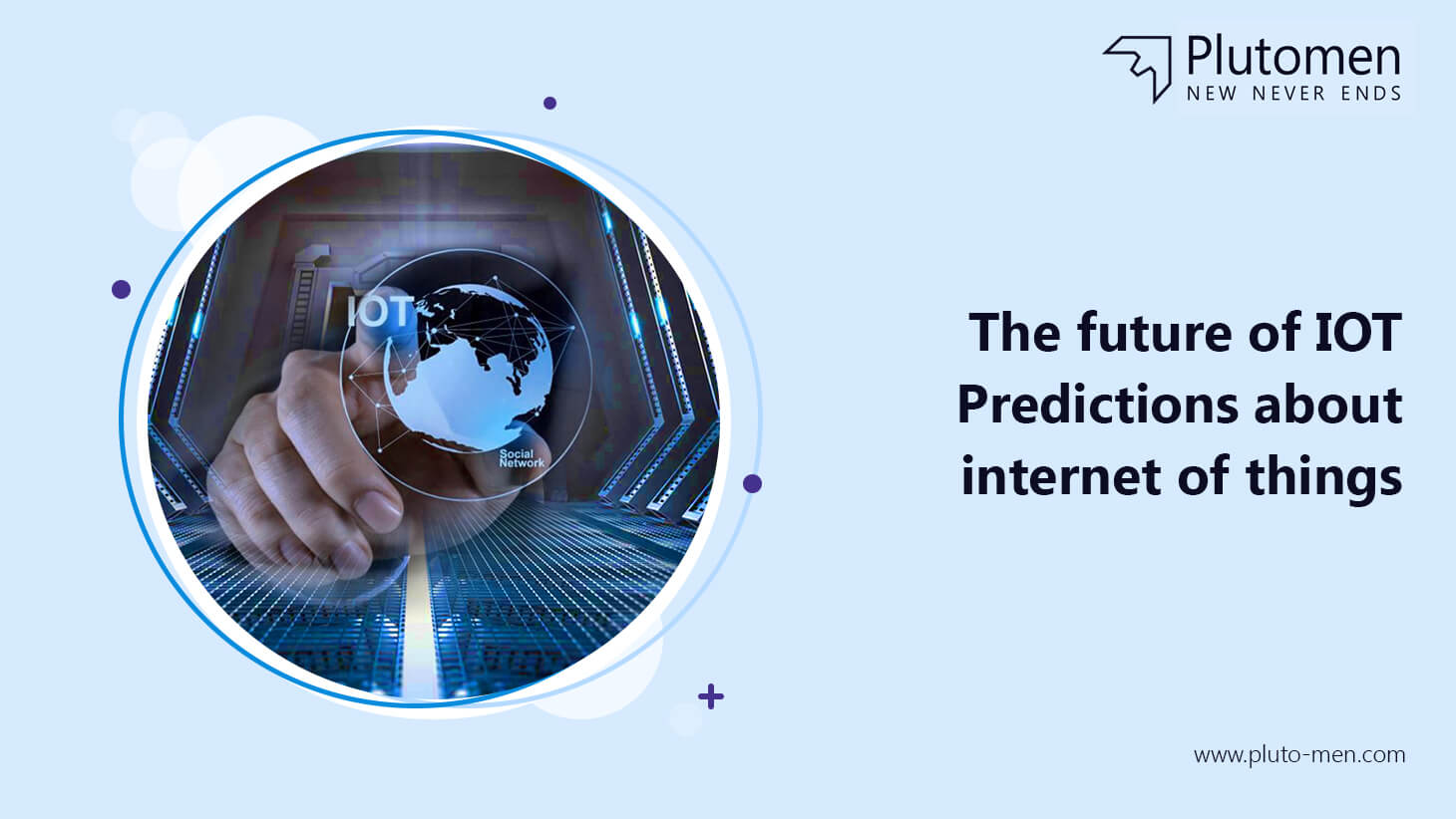 The Future of IoT: Predictions about Internet of Things