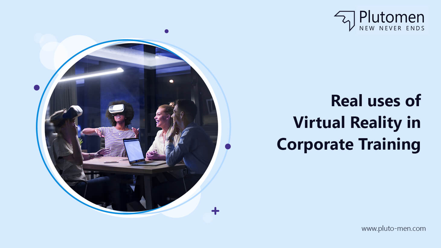 Real uses of Virtual Reality in corporate training